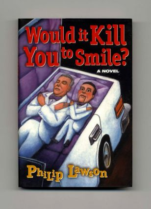 Would it Kill You to Smile? - 1st Edition/1st Printing