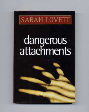 Dangerous Attachments - 1st Edition/1st Printing