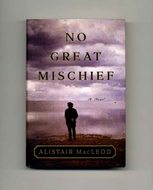 No Great Mischief - 1st US Edition/1st Printing