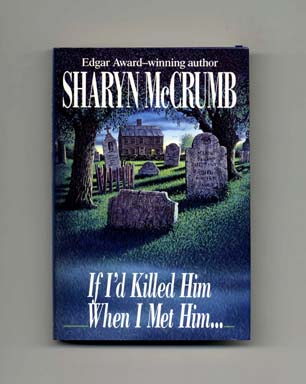 If I'd Killed Him When I Met Him - 1st Edition/1st Printing