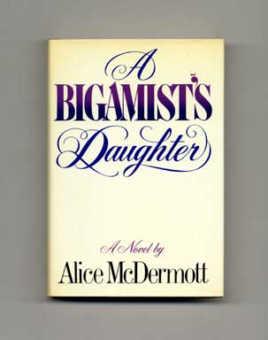 A Bigamist's Daughter - 1st Edition/1st Printing