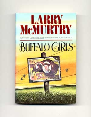 Buffalo Girls - 1st Edition/1st Printing. Larry McMurtry