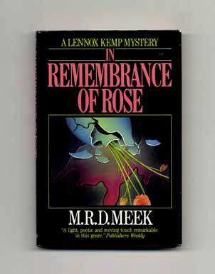 In Remembrance Of Rose - 1st Edition/1st Printing. M. R. D. Meek