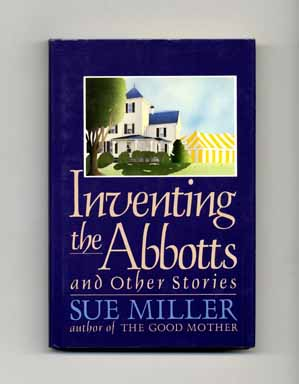 Inventing The Abbotts And Other Stories - 1st Edition/1st Printing