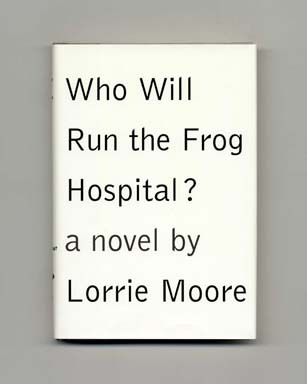 Who Will Run the Frog Hospital? - 1st Edition/1st Printing