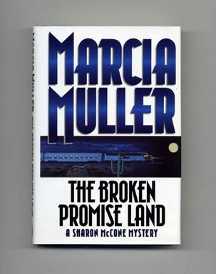 The Broken Promise Land - 1st Edition/1st Printing. Marcia Muller