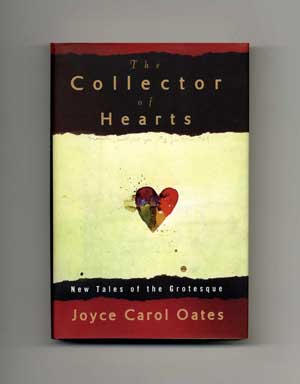 The Collector Of Hearts: New Tales Of The Grotesque - 1st Edition/1st Printing