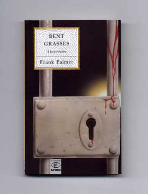 Bent Grasses - 1st Edition/1st Printing