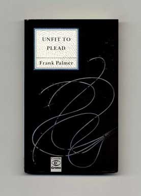 Unfit to Plead - 1st Edition/1st Printing