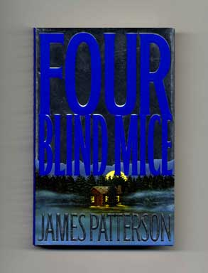 Four Blind Mice - 1st Edition/1st Printing. James Patterson