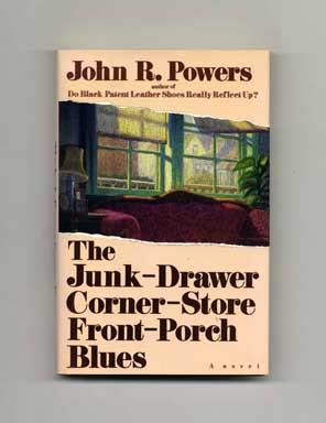The Junk-Drawer Corner-Store Front-Porch Blues - 1st Edition/1st Printing