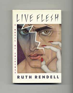 Live Flesh - 1st US Edition/1st Printing. Ruth Rendell