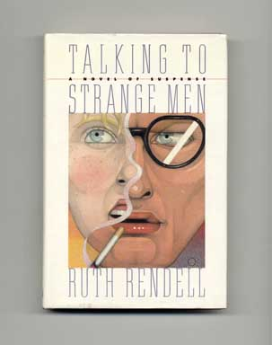 Talking to Strange Men - 1st US Edition/1st Printing. Ruth Rendell
