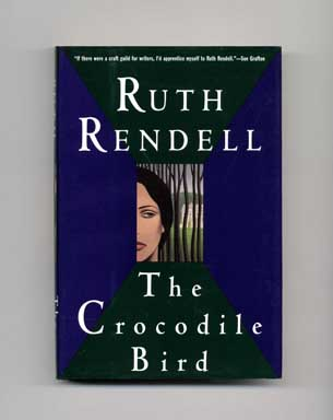 The Crocodile Bird - 1st US Edition/1st Printing. Ruth Rendell