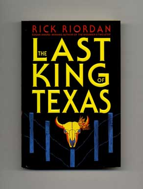 The Last King of Texas - 1st Edition/1st Printing
