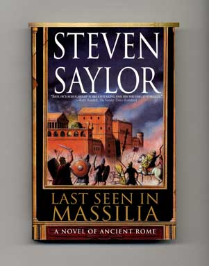 Last Seen in Massilia - 1st Edition/1st Printing. Steven Saylor