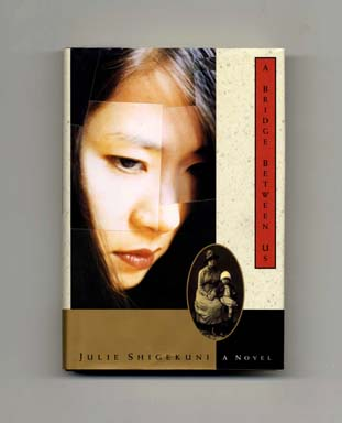 A Bridge Between Us - 1st Edition/1st Printing