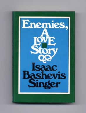Enemies, A Love Story - 1st Edition/1st Printing. Isaac Bashevis Singer