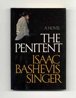 The Penitent - 1st Edition/1st Printing. Isaac Bashevis Singer.