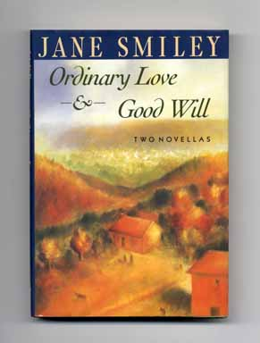 Ordinary Love & Goodwill - 1st Edition/1st Printing. Jane Smiley