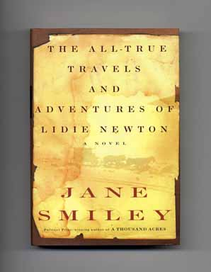The All-True Travels and Adventures of Lidie Newton. Jane Smiley