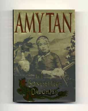 The Bonesetter's Daughter - 1st Edition/1st Printing. Amy Tan