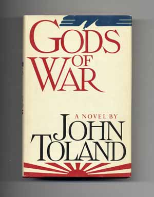 Gods of War - 1st Edition/1st Printing. John Toland