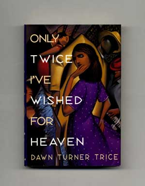 Only Twice I've Wished for Heaven - 1st Edition/1st Printing
