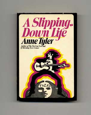 A Slipping-Down Life - 1st Edition/1st Printing. Anne Tyler