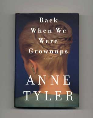 Back When We Were Grownups - 1st Edition/1st Printing. Anne Tyler