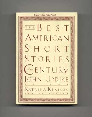 The Best American Short Stories of the Century - Uncorrected Page Proof. John Updike, Katrina...