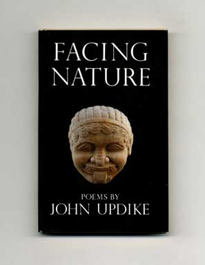 Facing Nature: Poems - 1st Edition/1st Printing. John Updike