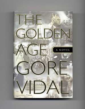 The Golden Age - 1st Edition/1st Printing. Gore Vidal