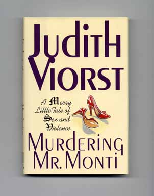 Murdering Mr. Monti: A Merry Little Tale Of Sex And Violence - 1st Edition/1st Printing