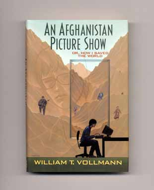 An Afghanistan Picture Show Or, How I Saved The World - 1st Edition/1st Printing