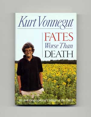 Fates Worse Than Death - 1st Edition/1st Printing. Kurt Vonnegut, Jr