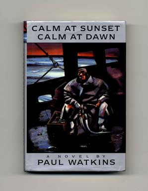 Calm at Sunset, Calm at Dawn - 1st US Edition/1st Printing