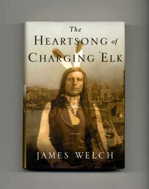 The Heartsong of Charging Elk - 1st Edition/1st Printing