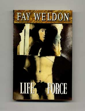 Life Force - 1st Edition/1st Printing. Fay Weldon