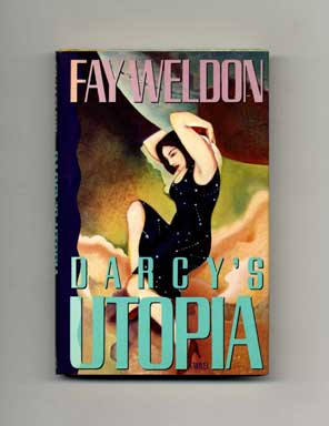 Darcy's Utopia - 1st US Edition/1st Printing. Fay Weldon