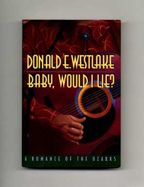Baby, Would I Lie? : A Romance Of The Ozarks - 1st Edition/1st Printing
