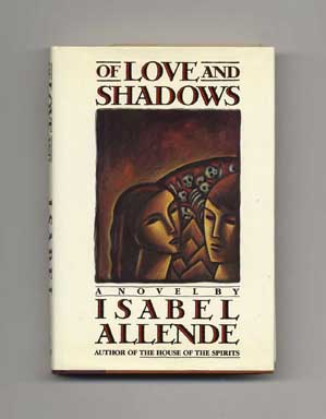 Of Love and Shadows - 1st US Edition/1st Printing. Isabel Allende