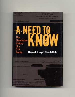 A Need To Know: A Clandestine History Of A CIA Family - 1st Edition/1st Printing. Harold Lloyd...