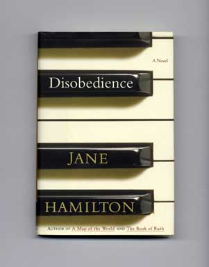 Disobedience - 1st Edition/1st Printing. Jane Hamilton.
