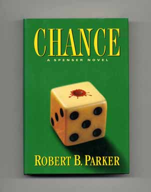 Chance - 1st Edition/1st Printing. Robert B. Parker