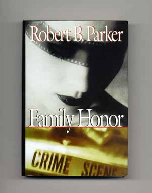 Family Honor - 1st Edition/1st Printing. Robert B. Parker