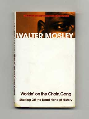 Workin' On The Chain Gang: Shaking Off the Dead Hand of History - 1st Edition/1st Printing