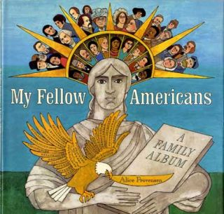 My Fellow Americans: A Family Album - 1st Edition/1st Printing. Alice Provensen
