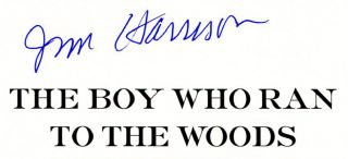 The Boy Who Ran to the Woods - 1st Edition/1st Printing