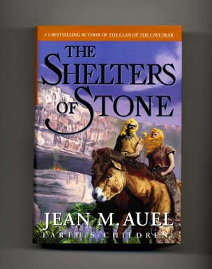 The Shelters of Stone - 1st Edition/1st Printing. Jean M. Auel